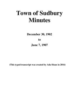 Typed Transcript of the Town of Sudbury Minutes 1902-1907