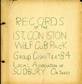 Records of the 1st Coniston Wolf Cub Pack, Group Charter 84, Local Association of Sudbury, Ontario