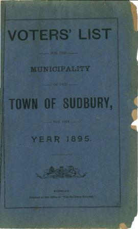 Voters' List for the Municipality of the Town of Sudbury for the Year 1895