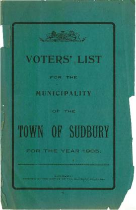 Voters' List for the Municipality of the Town of Sudbury for the Year 1905