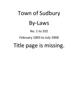 Town of Sudbury By-Laws, No. 1 to 202, February 1893 to July 1908